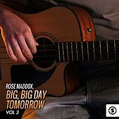 Big, Big Day Tomorrow, Vol. 3 by Rose Maddox