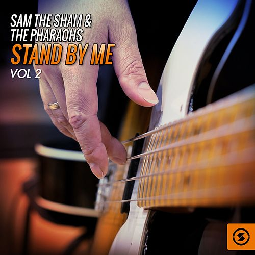 Stand by Me, Vol. 2 by Sam The Sham & The Pharaohs