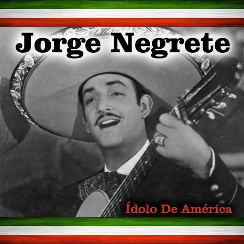 Ídolo de América by Jorge Negrete