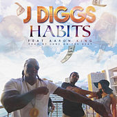 Habits (feat. Aaron King) by J-Diggs