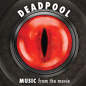 Music From The Movie Deadpool by Various Artists