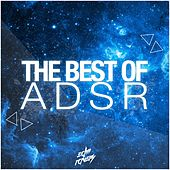 The Best of ADSR by Various Artists