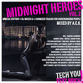 Midnight Heroes, Vol. 2 (Mixed By A.C.K.) (Special Edition! 4 DJ Mixes & 64 Unmixed Tracks for Underground People) by Various Artists
