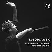 Lutosławski: Concerto for Orchestra, Little Suite & Symphony No. 4 by NDR-Sinfonieorchester