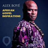 African Gospel Inspirations by Alex Boye