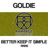 Better Keep It Simple by Goldie