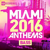 Miami 2016 Anthems: Bass - EP by Various Artists