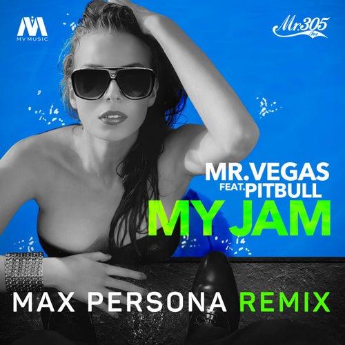 My Jam (Max Persona Remix) [feat. Pitbull] by Mr. Vegas