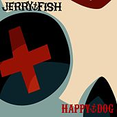 Happy Dog by Jerry Fish