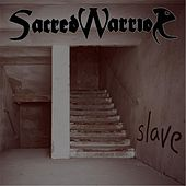 Slave by Sacred Warrior