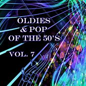 Oldies & Pop of the 50's, Vol. 7 by Various Artists