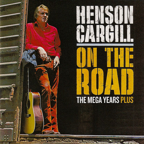 On the Road - The Mega Years Plus by Henson Cargill