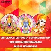 Sri Venkateshwara Suprabhatham / Vishnu Sahasranamam / Bhaja Govindam by Various Artists