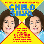Mis 15 Exitos Originales by Chelo Silva