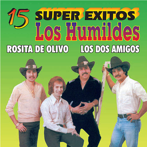 15 Super Exitos by Los Humildes