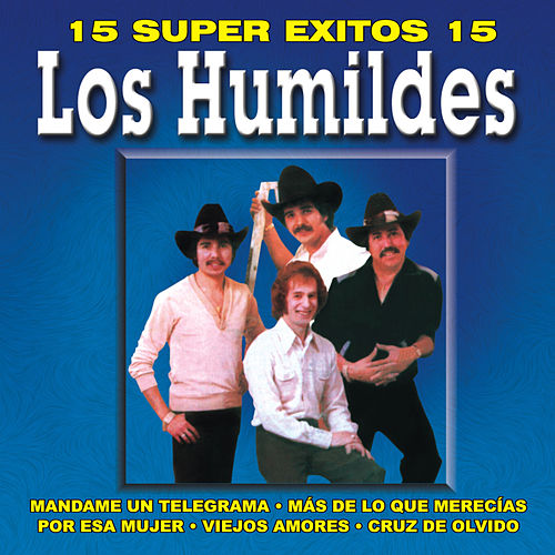 15 Super Exitos, Vol. 3 by Los Humildes