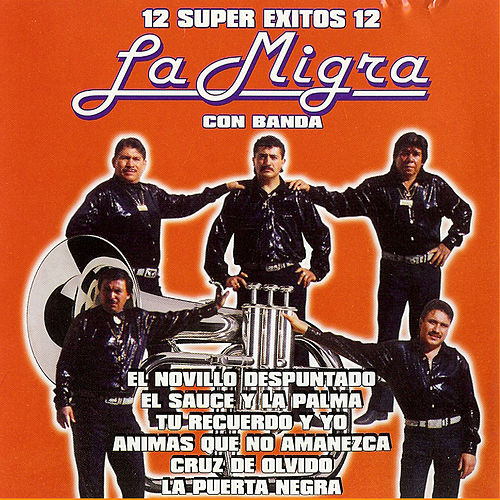 12 Super Exitos Con Banda by La Migra
