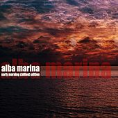 Alba Marina (Early Morning Chillout Edition) by Various Artists