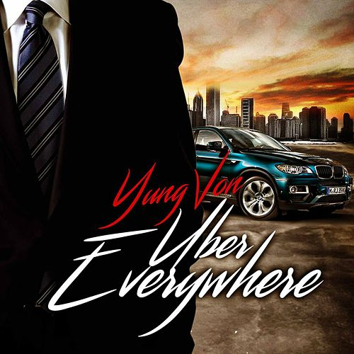 Uber Everywhere by Yung Von