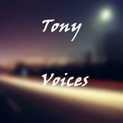 Voices by Tony