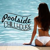 Poolside Chillhouse by Various Artists