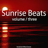 Sunrise Beats, Vol. 3 (Sensational Chillout Grooves) by Various Artists