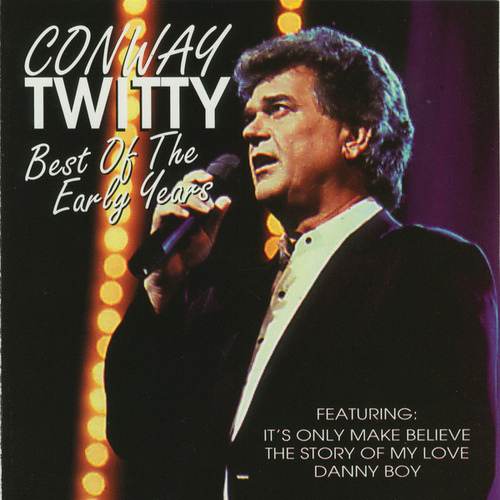 Best Of The Early Years by Conway Twitty
