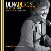 Travelin' Light (Live) by Dena DeRose