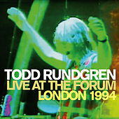 Live at the Forum - London 1994 by Todd Rundgren
