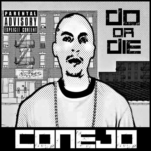 Do or Die by Conejo