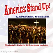 America: Stand Up! (Christian Version) by Gino Federici