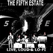 Live, Loud, & Lo-Fi by The Fifth Estate