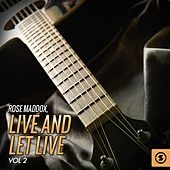 Live and Let Live, Vol. 2 by Rose Maddox