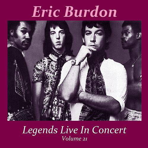 Legends Live In Concert Vol. 21 by Eric Burdon