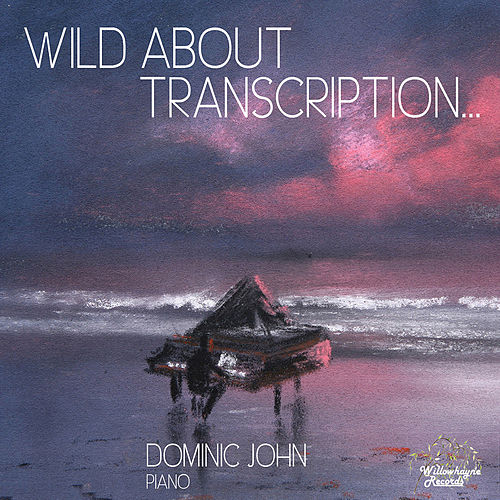 Wild About Transcription by Dominic John