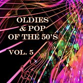 Oldies & Pop of the 50's, Vol. 5 by Various Artists