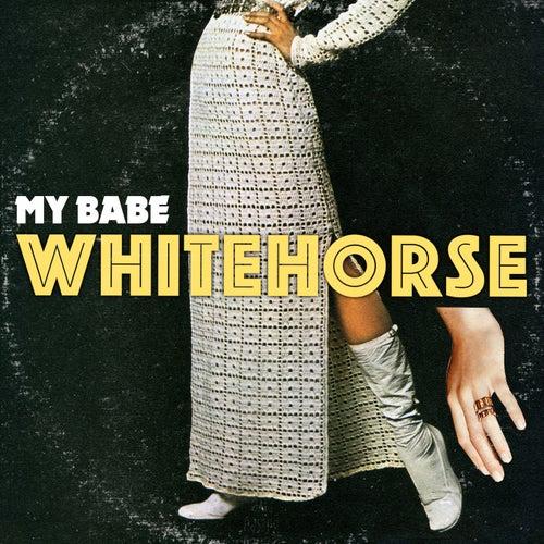My Babe by Whitehorse