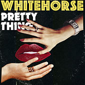 Pretty Thing by Whitehorse