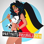 Partyhits Fussball 2016 by Various Artists