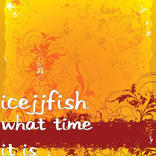 What Time It Is by IceJJFish