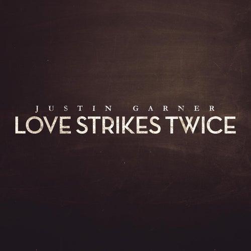 Love Strikes Twice by Justin Garner