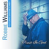 Trust in God (feat. Dwayne D,Arby) by Robbie Williams