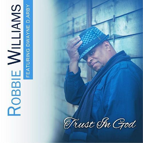Trust in God (feat. Dwayne D,Arby) von Robbie Williams