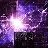 Quantic Motion, Vol. 6 von Various Artists