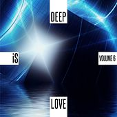 Deep Is Love, Vol. 6 by Various Artists