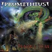 Dragón y Titán by Prometheus