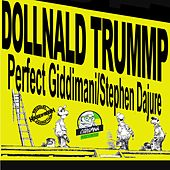 Dollnald Trump (feat. Stephen Dajure) - Single by Perfect Giddimani