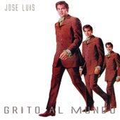 Jose Luis Grito al Mundo by Jose Luis Rodriguez