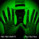 How How How by Mad Mad Monkey