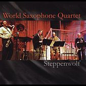 Steppenwolf (Live) by World Saxophone Quartet